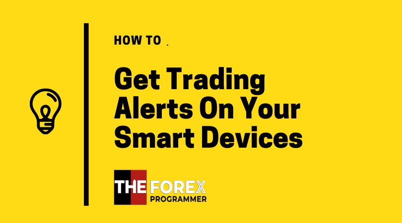 How To Get Forex Trading Alerts On Your Smart Phone