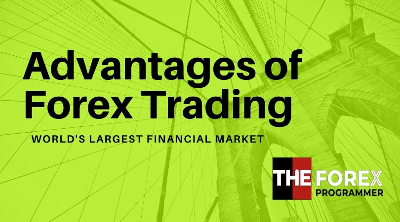 The Advantages of Forex Trading