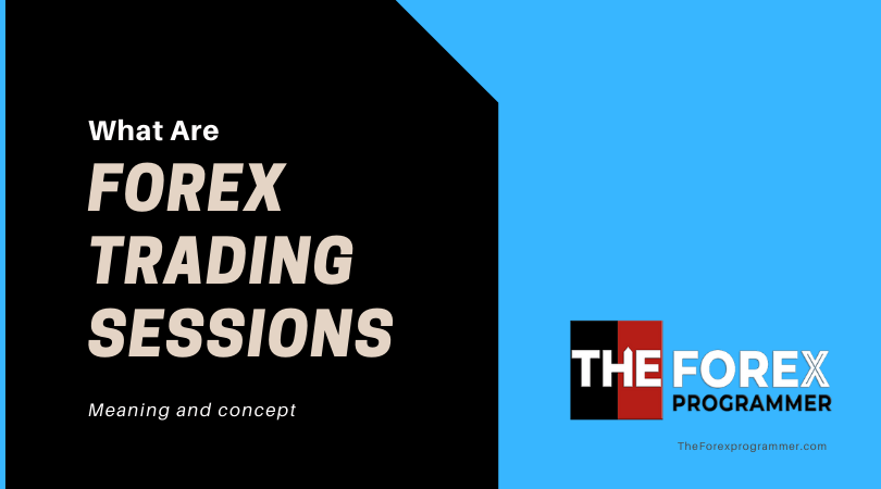 What Exactly Are Forex Trading Sessions?